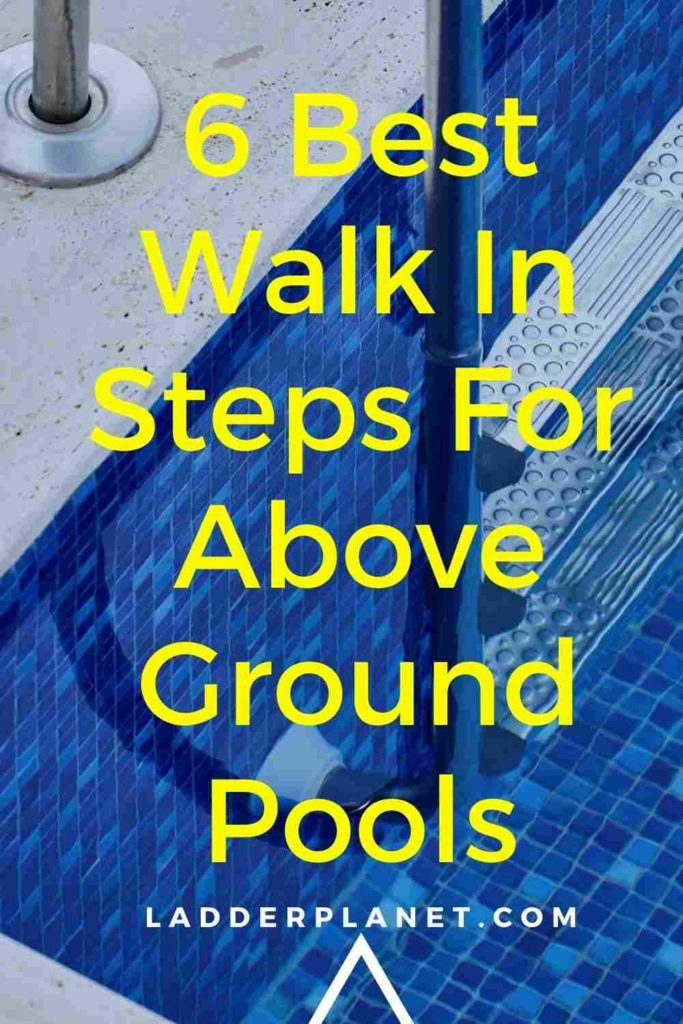 6 Best Walk In Steps For Above Ground Pools