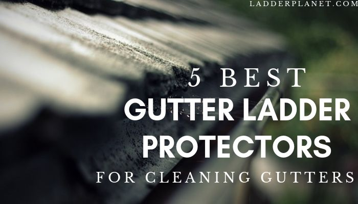 gutter protectors for ladders
