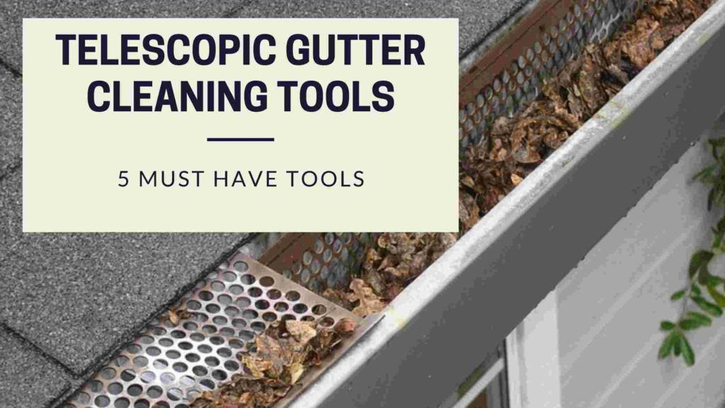 Telescopic Gutter Cleaning Tools