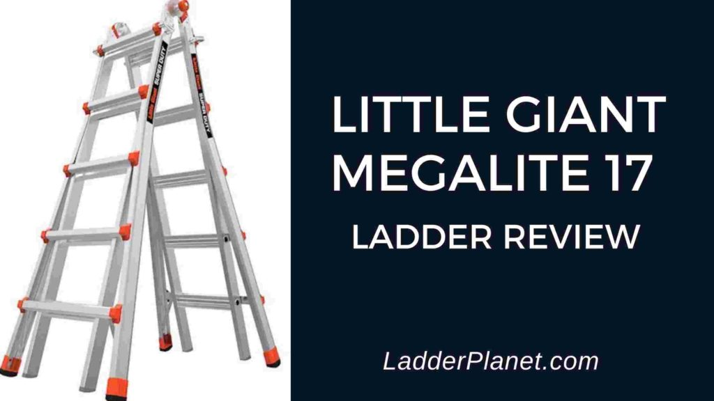 Little Giant Megalite 17 Ladder Review
